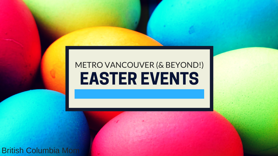 Metro Vancouver Easter Events